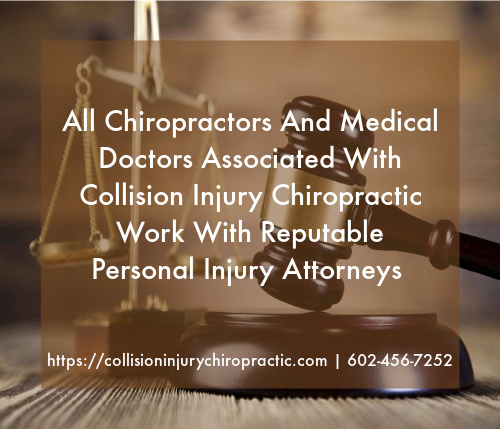 Graphic stating All Chiropractors And Medical Doctors Associated With Collision Injury Chiropractic Work With Reputable Personal Injury Attorneys In Arizona.