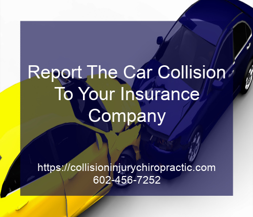 Graphic stating Report The Car Collision To Your Insurance Company