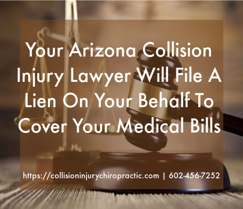 Graphic stating Your Arizona Collision Injury Lawyer Will File A Lien On Your Behalf To Cover Your Medical Bills