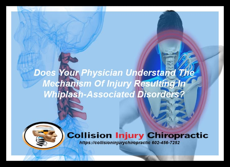 Graphic stating Does Your Physician Understand The Mechanism Of Injury Resulting In Whiplash-Associated Disorders